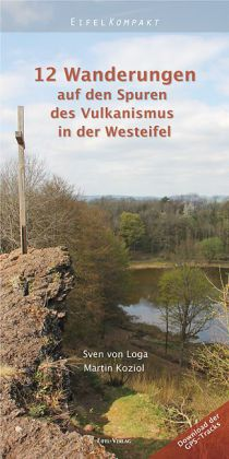 12 Wanderungen zu den Spuren des Vulkanismus in der Westeifel